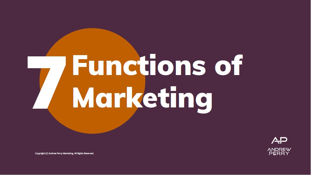 What are the 7 functions of marketing