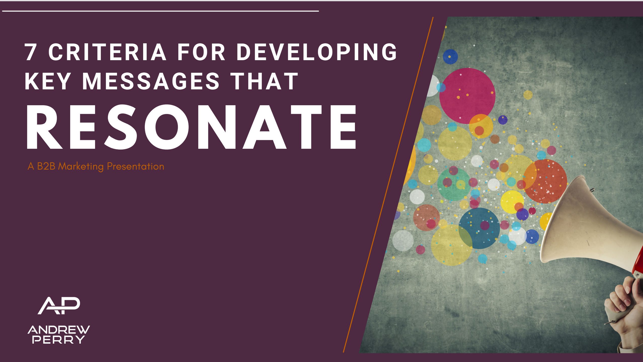 7 Criteria for Developing Key Messages that Resonate